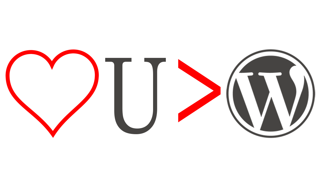 I Love You More than WordPress